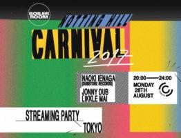 "UK、ロンドンで開催される世界屈指の規模を誇るストリート・カーニバル、 ""ノッティングヒル・カーニバル"" のストリーミング・パーティーがCIRCUS TOKYO(渋谷)にて開催。BOILER ROOM presents NOTTING HILL CARNIVAL 2017 at CIRCUS TOKYO"